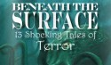 beneath the surface 13 shocking tales of terror