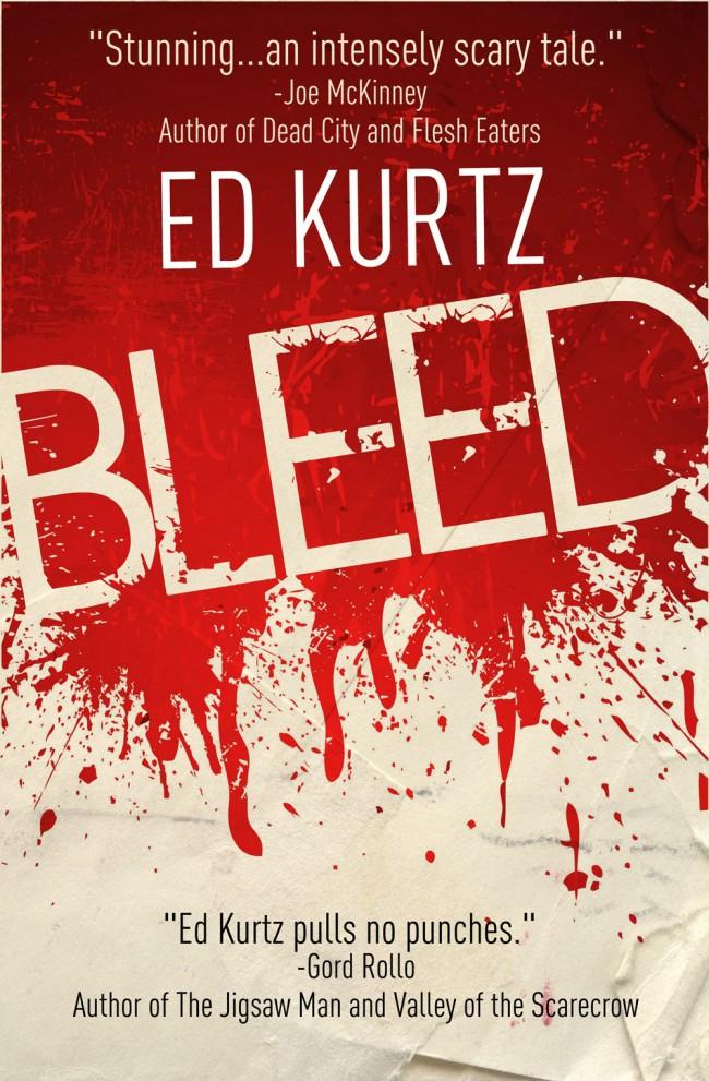 Bleed by Ed Kurtz