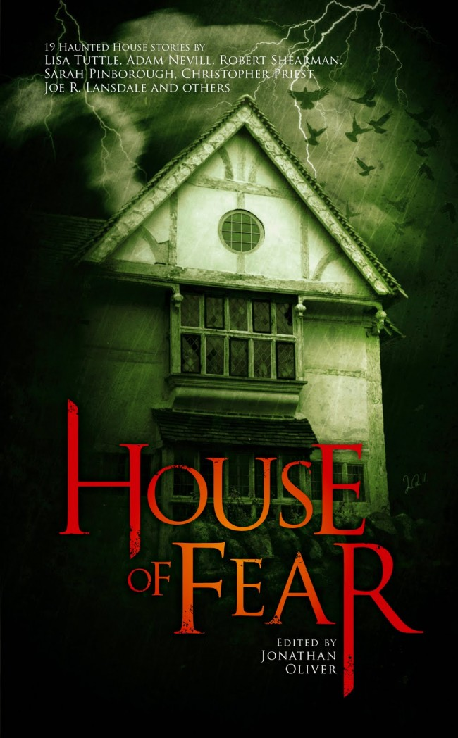 House of Fear An Anthology of Haunted House Stories by Jonathan Oliver