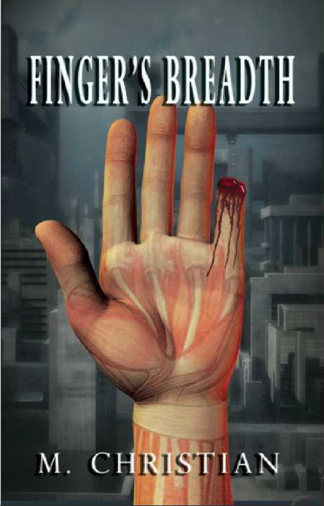 Finger's Breadth by M Christian